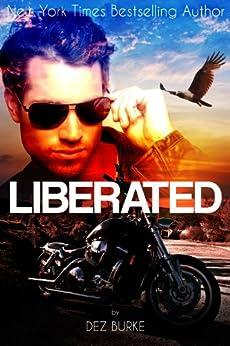 Liberated (Steel Infidels Series Book 2) by [Burke, Dez]