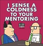 I Sense a Coldness to Your Mentoring: A Dilbert Book