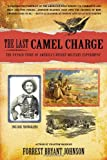 The Last Camel Charge, Forrest Bryant Johnson, 0425253503