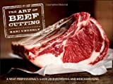 img - for The Art of Beef Cutting: A Meat Professional's Guide to Butchering and Merchandising by Kari Underly (5-Aug-2011) Hardcover-spiral book / textbook / text book