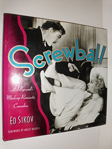 Screwball! Hollywood's Madcap Romantic Comedies