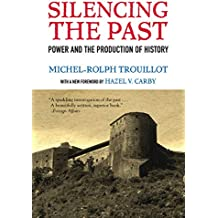 Silencing the Past: Power and the Production of History, 20th Anniversary Edition