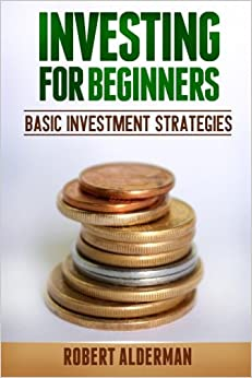 Book Investing For Beginners: Basic Investment Strategies