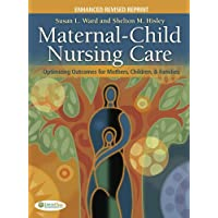 Maternal-Child Nursing Care: Optimizing Outcomes for Mothers, Children and Families