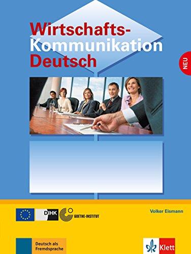 Wirtschaftskommunikation Deutsch - Neubearbeitung: Lehrbuch (German Edition)