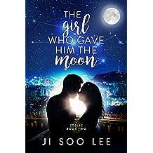 The Girl Who Gave Him The Moon (An Original K-Pop Romance) (Zodiac Book 2)