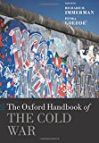 The Oxford Handbook of the Cold War (Oxford Handbooks in History)