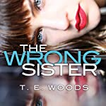 The Wrong Sister | T. E. Woods