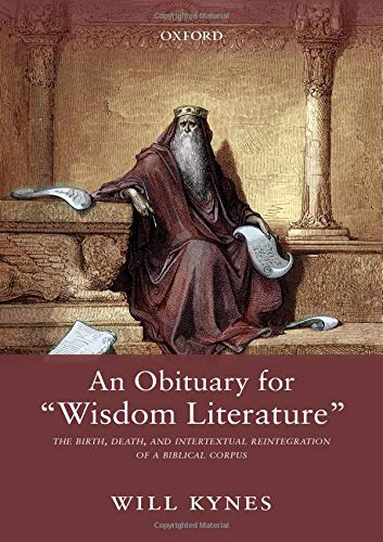 Pdf Bibles An Obituary for 'Wisdom Literature': The Birth, Death, and Intertextual Reintegration of a Biblical Corpus
