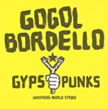 Gogol Bordello /Gypsy Punks Underdog World Strike
