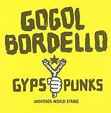 Gogol Bordello /Gypsy Punks Underdog World Strike