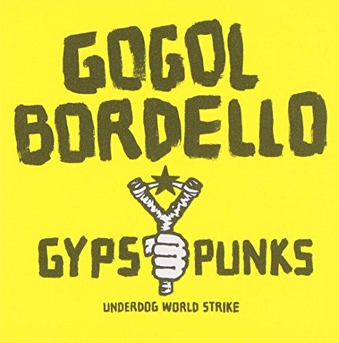 Gogol Bordello /Gypsy Punks Vanquished World Strike