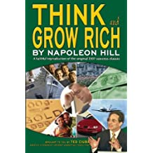 Think and Grow Rich: A faithful reproduction of the original 1937 success classic