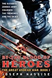 By the Blood of Heroes: The Great Undead War: Book I