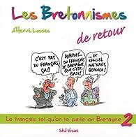 Les bretonnismes 2 de retour ! par Hervé Lossec