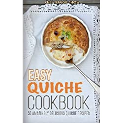 Easy Quiche Cookbook (The Effortless Chef Series) (Volume 7)