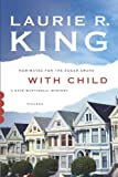 Front cover for the book With Child by Laurie R. King