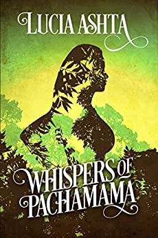 Whispers of Pachamama by [Ashta, Lucia]