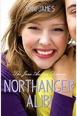 Northanger Alibi (The Jane Austen Diaries Book 2) Kindle Edition