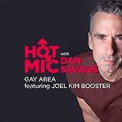 23: Gay Area, Featuring Joel Kim Booster | Dan Savage, Joel Kim Booster, Barry Rothbart