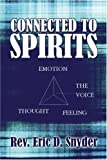 Connected to Spirits, Eric Snyder, 1424182530