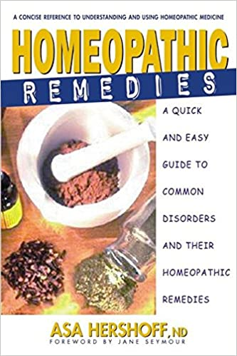 Homeopathic Remedies A Quick And Easy Guide To Common Disorders And