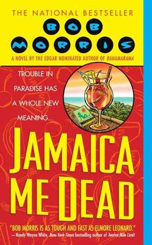 Jamaica Me Dead Zack Chasteen Book 2 By Bob Morris