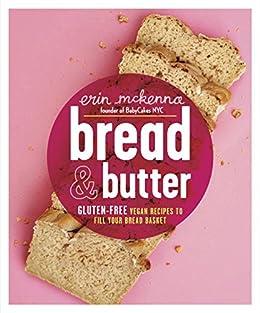 Bread butter gluten free vegan recipes to fill your bread bread butter gluten free vegan recipes to fill your bread basket by negle Choice Image
