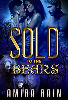Sold To The Bears (The SOLD Series  Book 2) by [Rain, Amira, Shifters, Simply]