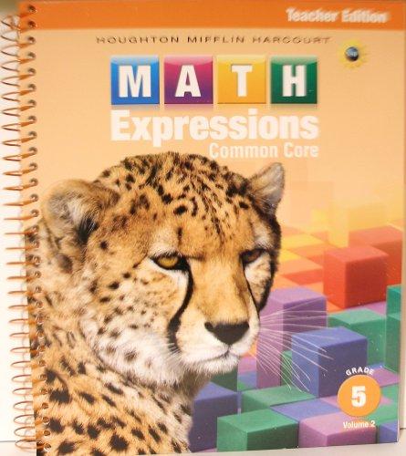 Math Expressions: Teacher Edition, Volume 2 Grade 5 2013