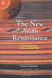 The New Asian Renaissance (Routledge in Asia), Francois Godement, 0415118573