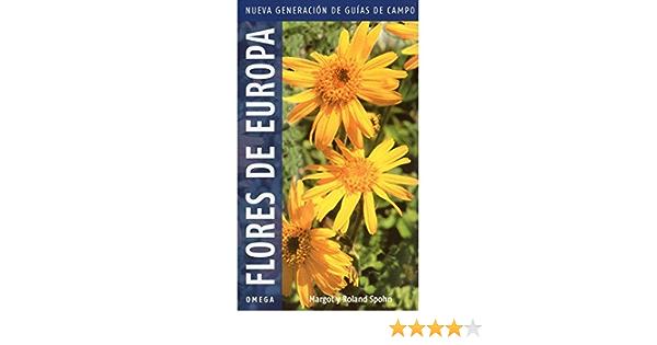 FLORES DE EUROPA.NUEVA GENERACION GUIAS DEL NATURALISTA-PLANTAS CON FLORES: Amazon.es: SPOHN, M.: Libros