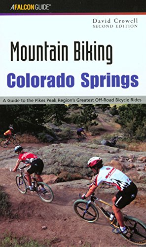 MOUNTAIN BIKING COLORADO SPRINGS 2ED (Regional Mountain Biking Series)