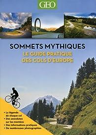 GEO - Sommets mythiques : Le guide pratique des cols d'Europe (édition souple) par Daniel Friebe