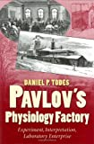 img - for Pavlov's Physiology Factory: Experiment, Interpretation, Laboratory Enterprise book / textbook / text book