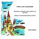 Prima carte a bebelusului: Poezioare, cantecele, jocuri pentru cei mai mici  Sfaturi si recomandari pentru parinti (Romanian Edition)