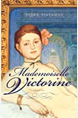 Mademoiselle Victorine: A Novel Kindle Edition