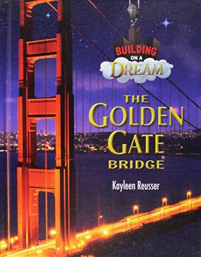 The Golden Gate Bridge (Building on a Dream)