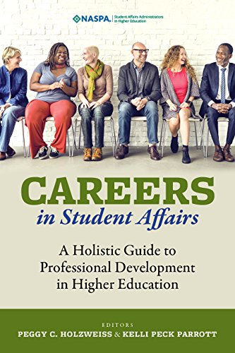 Careers in Student Affairs: A Holistic Guide to Professional Development in Higher Education