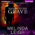 Walking on Her Grave: Rogue River Novella, Book 4 | Melinda Leigh