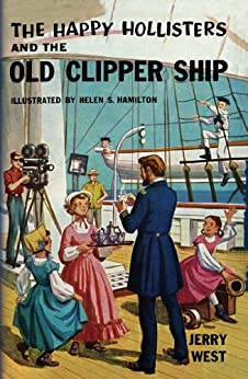 The Happy Hollisters and the Old Clipper Ship: (Volume 12) by [West, Jerry]