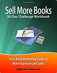 Sell More Books 30-Day Challenge Workbook: Your Book Marketing Guide to More Exposure and Sales
