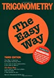 Trigonometry the Easy Way (Easy Way Series)