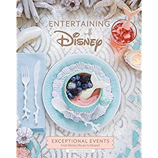 Entertaining with Disney: Exceptional Events From Mickey Mouse to Moana!