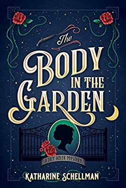 The Body in the Garden: A Lily Adler Mystery (LILY ADLER MYSTERY, A Book 1)