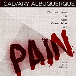Christians in the Crucible of Pain