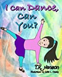 img - for I Can Dance, Can You? book / textbook / text book