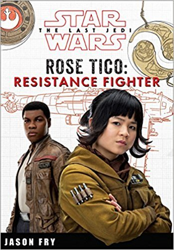 Fry Rose - [By Jason Fry ] Star Wars The Last Jedi: Rose Tico: Resistance Fighter (Hardcover)【2018】 by Jason Fry (Author) (Hardcover)
