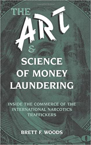 The Art And Science Of Money Laundering