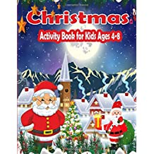 Christmas Activity Book For Kids Ages 4-8: Workbook Game For Learning, Coloring, Dot To Dot, Mazes, Word Search and More!